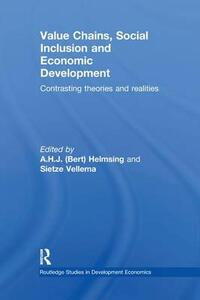 Value Chains, Social Inclusion and Economic Development: Contrasting Theories and Realities - cover