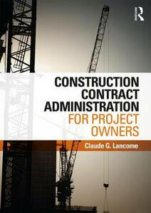 Construction Contract Administration for Project Owners - Claude G. Lancome - cover