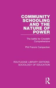 Community Schooling and the Nature of Power: The battle for Croxteth Comprehensive - Phil Francis Carspecken - cover