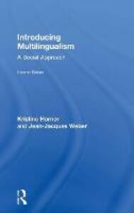 Introducing Multilingualism: A Social Approach - Kristine Horner,Jean Jacques Weber - cover