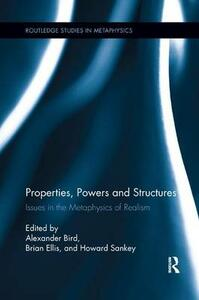 Properties, Powers and Structures: Issues in the Metaphysics of Realism - cover