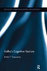 Kafka's Cognitive Realism - Emily Troscianko - cover