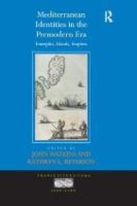 Mediterranean Identities in the Premodern Era: Entrepots, Islands, Empires - cover