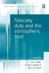 Fiduciary Duty and the Atmospheric Trust - Charles Sampford,Ken Coghill,Tim Smith - cover