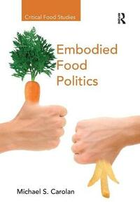 Embodied Food Politics - Michael S. Carolan - cover