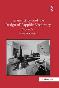 Eileen Gray and the Design of Sapphic Modernity: Staying In - Jasmine Rault - cover