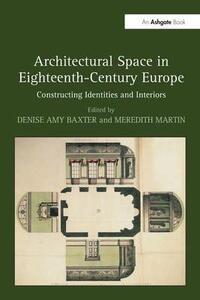 Architectural Space in Eighteenth-Century Europe: Constructing Identities and Interiors - cover