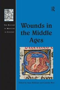 Wounds in the Middle Ages - Anne Kirkham,Cordelia Warr - cover