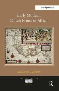 Early Modern Dutch Prints of Africa - Elizabeth A. Sutton - cover