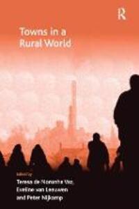 Towns in a Rural World - Teresa de Noronha Vaz,Eveline van Leeuwen - cover