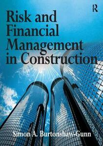 Risk and Financial Management in Construction - Simon A. Burtonshaw-Gunn - cover