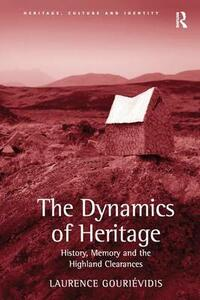 The Dynamics of Heritage: History, Memory and the Highland Clearances - Laurence Gourievidis - cover