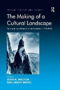 The Making of a Cultural Landscape: The English Lake District as Tourist Destination, 1750-2010 - cover