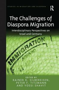 The Challenges of Diaspora Migration: Interdisciplinary Perspectives on Israel and Germany - Rainer K. Silbereisen,Peter F. Titzmann - cover