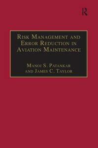 Risk Management and Error Reduction in Aviation Maintenance - Manoj S. Patankar,James C. Taylor - cover