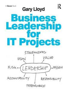 Business Leadership for IT Projects - Gary Lloyd - cover