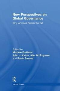 New Perspectives on Global Governance: Why America Needs the G8 - Michele Fratianni,Paolo Savona - cover