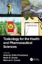 Toxicology for the Health and Pharmaceutical Sciences
