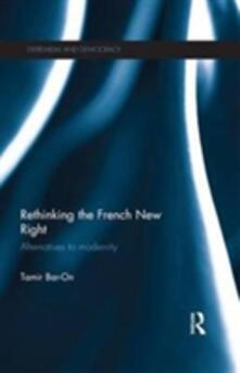 Rethinking the French New Right: Alternatives to Modernity - Tamir Bar-On - cover