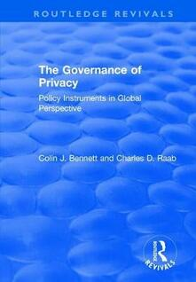 The Governance of Privacy: Policy Instruments in Global Perspective - Colin J Bennett,Charles D Raab - cover