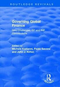 Governing Global Finance: New Challenges, G7 and IMF Contributions - Michele Fratianni,Paolo Savona - cover