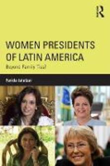 Women Presidents of Latin America: Beyond Family Ties? - Farida Jalalzai - cover