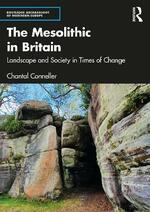 The Mesolithic in Britain: Landscape and Society in Times of Change