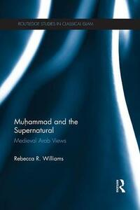 Muhammad and the Supernatural: Medieval Arab Views - Rebecca Williams - cover