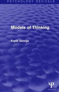 Models of Thinking - Frank Honywill George - cover