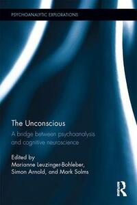 The Unconscious: A bridge between psychoanalysis and cognitive neuroscience - cover