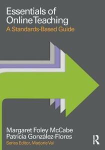 Essentials of Online Teaching: A Standards-Based Guide - Margaret Foley McCabe,Patricia Gonzalez Flores - cover
