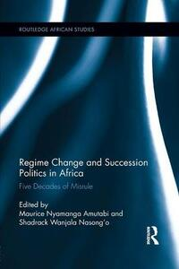 Regime Change and Succession Politics in Africa: Five Decades of Misrule - cover