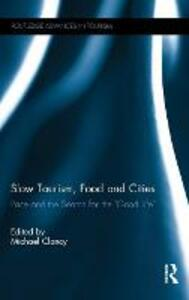 """Slow Tourism, Food and Cities: Pace and the Search for the """"Good Life"""" - cover"""