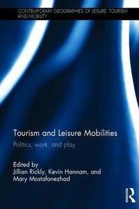 Tourism and Leisure Mobilities: Politics, work, and play - cover