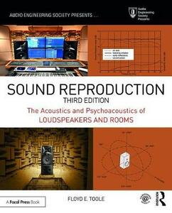 Sound Reproduction: The Acoustics and Psychoacoustics of Loudspeakers and Rooms - Floyd E. Toole - cover