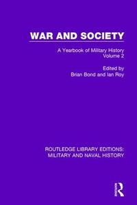 War and Society Volume 2: A Yearbook of Military History - cover
