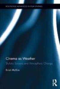 Cinema as Weather: Stylistic Screens and Atmospheric Change - Kristi McKim - cover