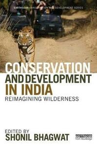 Conservation and Development in India: Reimagining Wilderness - cover