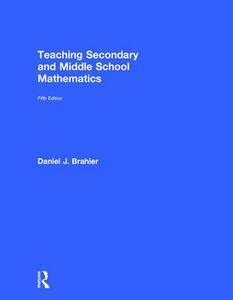 Teaching Secondary and Middle School Mathematics - Daniel J. Brahier - cover