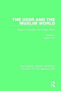 The USSR and the Muslim World: Issues in Domestic and Foreign Policy - Yaacov Ro'i - cover