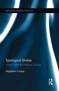 Typological Studies: Word Order and Relative Clauses - Guglielmo Cinque - cover
