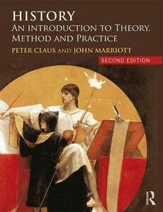History: An Introduction to Theory, Method and Practice - Peter Claus,John Marriott - cover