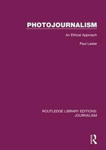 Photojournalism: An Ethical Approach - Paul Martin Lester - cover
