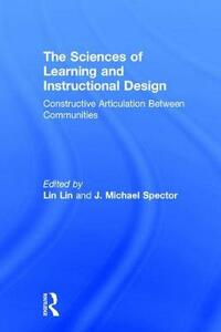 The Sciences of Learning and Instructional Design: Constructive Articulation Between Communities - cover