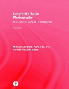 Langford's Basic Photography: The Guide for Serious Photographers - cover