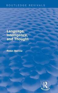 Language, Intelligence, and Thought - Robin Barrow - cover