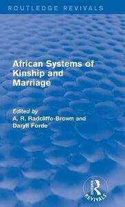 African Systems of Kinship and Marriage - A. R. Radcliffe-Brown,Daryll Forde - cover