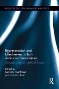 Representation and Effectiveness in Latin American Democracies: Congress, Judiciary and Civil Society - cover