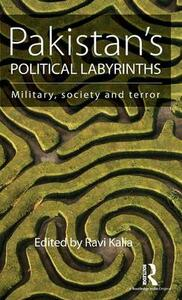 Pakistan's Political Labyrinths: Military, society and terror - cover