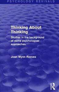 Thinking About Thinking: Studies in the Background of some Psychological Approaches - Joan Wynn Reeves - cover